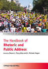The Handbook of Rhetoric and Public Address by John Wiley and Sons Ltd (Hardback, 2010)