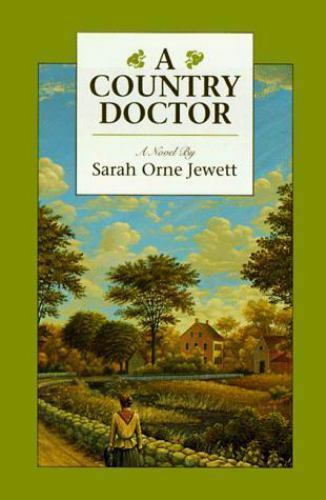 A Country Doctor: A Novel Jewett, Sarah Orne Paperback Used - Very Good