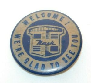 Vintage Welcome! We're Glad To See You Nash Automobile Advertising Pinback Pin