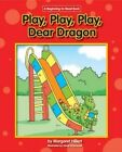 Play, Play, Play, Dear Dragon by Margaret Hillert (Paperback / softback, 2011)