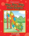 Play, Play, Play, Dear Dragon by Margaret Hillert (Paperback / softback, 2011)