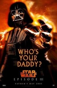 Revenge Of The Sith Darth Vader Who S Your Daddy 11x17 Movie Poster Star Wars Ebay