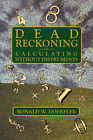 Dead Reckoning: Calculating without Instruments by Ronald W. Doerfler (Paperback, 1993)