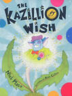 The Kazillion Wish by Nick Place (Hardback, 2004)