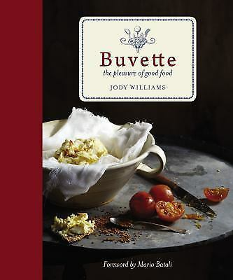 Buvette : The Pleasure of Good Food by Jody Williams (2014, Hardcover)