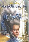Who Was Marie Antoinette? by Dana Meachen Rau (Paperback, 2015)