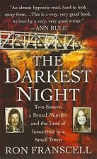 The Darkest Night : Two Sisters, a Brutal Murder, and the Loss of Innocence in a Small Town by Ron Franscell (2008, Paperback)