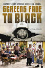 Screens Fade to Black: Contemporary African American Cinema by David J. Leonard (Hardback, 2006)