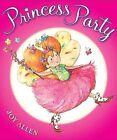 Princess Party by Joy Allen (Hardback, 2009)