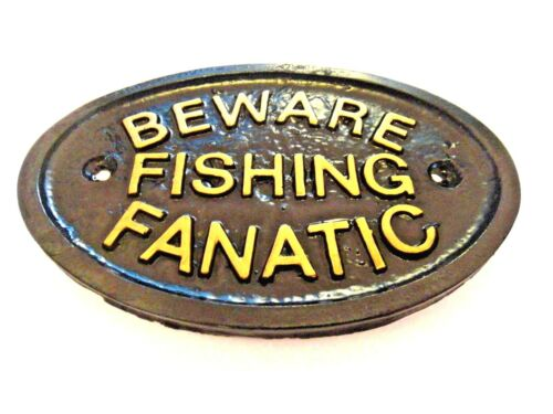 BEWARE FISHING FANATIC  HOUSE DOOR PLAQUE WALL SIGN OR GARDEN BLACK GOLD LETTERS