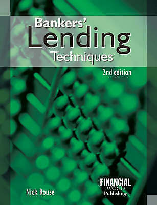 Bankers' Lending Techniques by Rouse, Nick