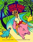 Juan Bobo and the Pig : A Puerto Rican Folktale by Felix Pitre (1993, Hardcover)