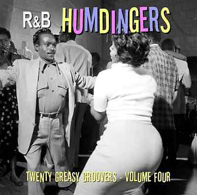 R&B HUMDINGERS VOL 4 - RARE DANCE FLOOR GROOVERS FROM THE 50's & 60's - LISTEN!