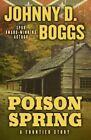 Poison Spring by Johnny D Boggs (Hardback, 2014)
