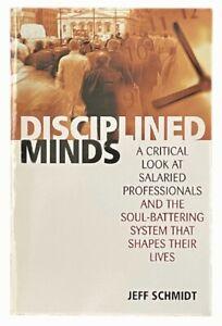 Jeff Schmidt: Disciplined Minds - A Critical Look at Salaried Professionals
