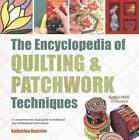 The Encyclopedia of Quilting & Patchwork Techniques von Katharine Guerrier (2016, Taschenbuch)