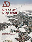Cities of Dispersal by John Wiley and Sons Ltd (Paperback, 2008)