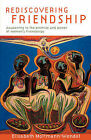 Rediscovering Friendship: Awakening to the Power and Promise of Women's Friendships by Elisabeth Moltmann-Wendel (Paperback / softback, 2009)