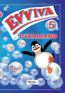 Evviva l'italiano! Per la 5ª classe elementare - Roggia Liliana...
