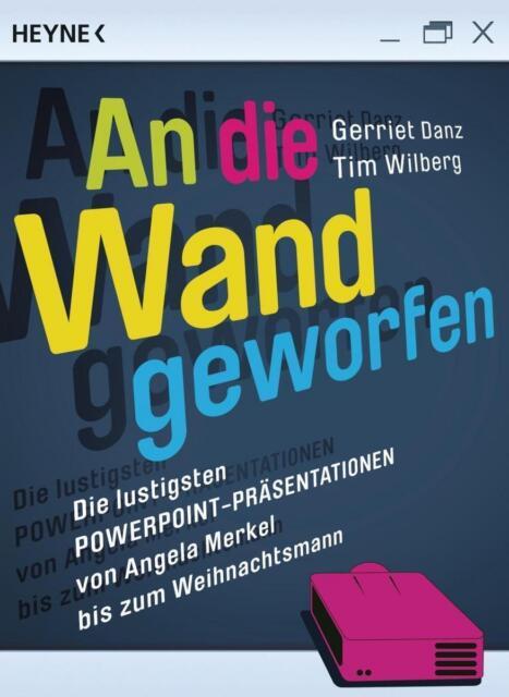 An die Wand geworfen von Gerriet Danz und Tim Wilberg UNGELESEN von Merkel bis..