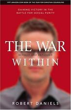 The War Within (Revised and Expanded Edition): Gaining Victory in the Battle for
