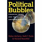 Political Bubbles: Financial Crises and the Failure of American Democracy by Keith T. Poole, Howard Rosenthal, Nolan McCarty (Paperback, 2015)