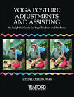 Yoga Posture Adjustments and Assisting: An Insightful Guide for Yoga Teachers and Students by Stephanie Pappas (Paperback, 2006)