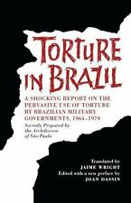 Torture in Brazil: A Shocking Report on the Pervasive Use of Torture by Brazilia