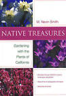 Native Treasures: Gardening with the Plants of California by Nevin Smith (Paperback, 2006)