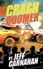 Crash Boomer by Jeff Carnahan (Paperback, 2012)