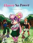 Flower No Power 9781441571663 by Thomas Side Paperback