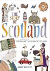 The Story of Scotland: Inspired by the Great Tapestry of Scotland by Allan Burnett (Paperback, 2014)
