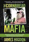 Cornbread Mafia: A Homegrown Syndicate's Code of Silence and the Biggest Marijuana Bust in American History by James Higdon (Paperback, 2013)
