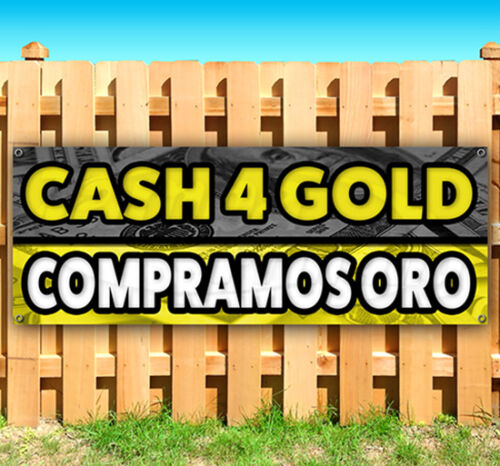 CASH 4 GOLD COMPRAMOS ORO Advertising Vinyl Banner Flag Sign Many Size Available