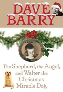 The Shepherd, the Angel, and Walter the Christmas Miracle Dog by Dave Barry  9780399154133