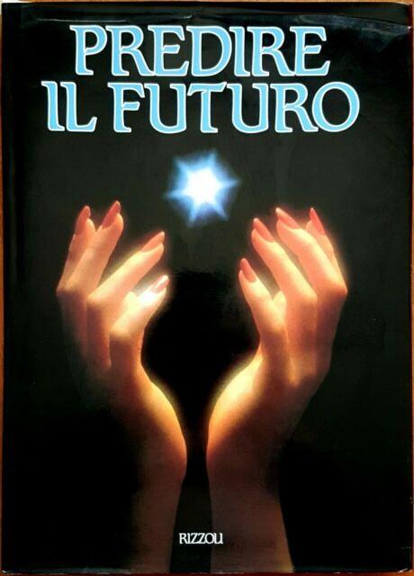 P. Ansaldo, S. Negrini e L. Baronchelli, Predire il futuro, Ed. Rizzoli, 1990