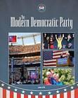 The Modern Democratic Party by John Ziff (Hardback, 2016)