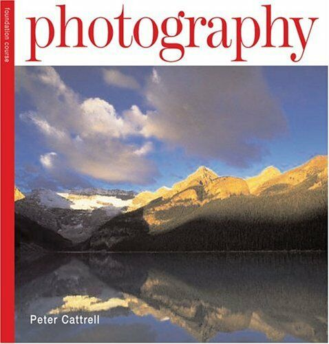 1 of 1 - Photography (Foundation Course) By Peter Cattrell