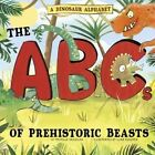 A Dinosaur Alphabet: The ABCs of Prehistoric Beasts! by Picture Window Books (Hardback, 2016)