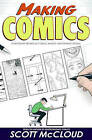 Making Comics: Storytelling Secrets of Comics, Manga and Graphic Novels by Scott McCloud (Hardback, 2006)