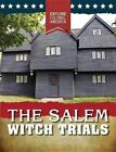 The Salem Witch Trials by Sarah Gilman (Hardback, 2016)