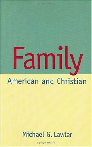 Family : American and Christian Hardcover Michael G. Lawler
