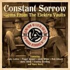 Constant Sorrow: Gems from the Elektra Vaults by Various Artists (CD, Jun-2014, One Day Music)