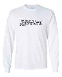 0f6e77e38 Off White You Tried Sneaker Tee Funny Custom Mens Long Sleeve T ...