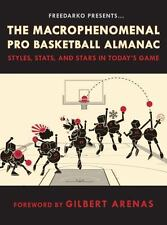 The Macrophenomenal Pro Basketball Almanac : Styles, Stats, and Stars in...