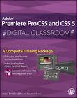 Premiere Pro CS5 and CS5.5 Digital Classroom: (Book and Video Training) by Jerron Smith, AGI Creative Team (Paperback, 2011)