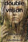 Double Vision by Linda Palmer, Julie Kimbrell (Paperback / softback, 2011)