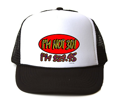 Trucker Hat Cap Foam Mesh 30th Birthday I/'m Not 30 I/'m $29.95  Funny Gift