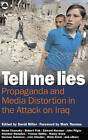 Tell Me Lies: Propaganda and Media Distortion in the Attack on Iraq by Pluto Press (Paperback, 2003)