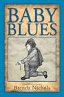 Baby Blues by Brenda Nichols (Paperback / softback, 2011)